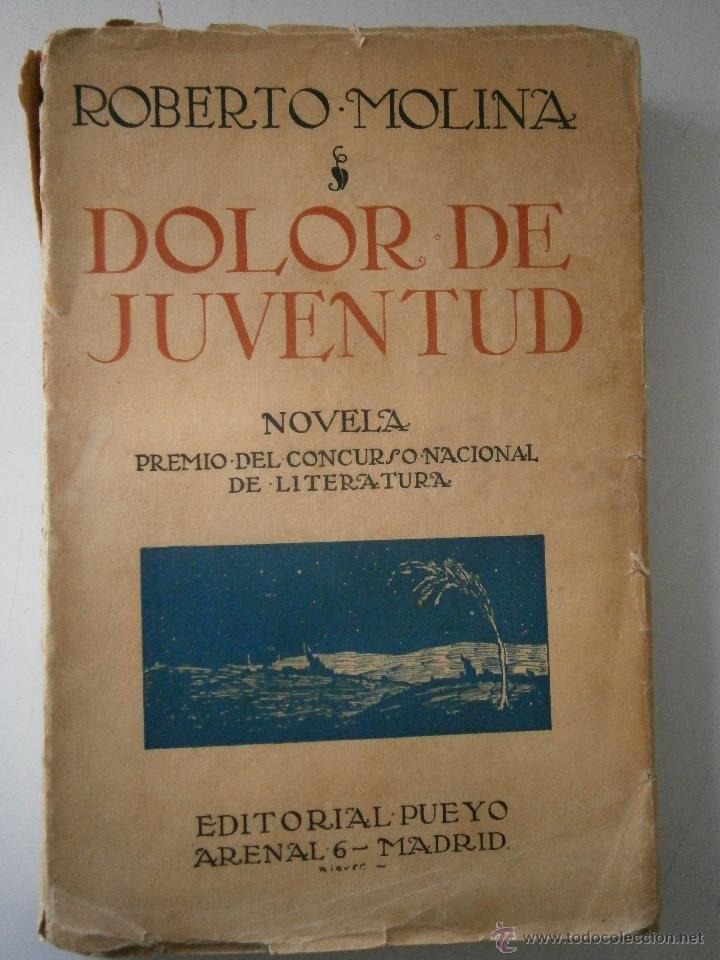 DOLOR DE JUVENTUD ROBERTO MOLINA PUEYO 1924 (Libros antiguos (hasta 1936), raros y curiosos - Literatura - Narrativa - Novela Romántica)