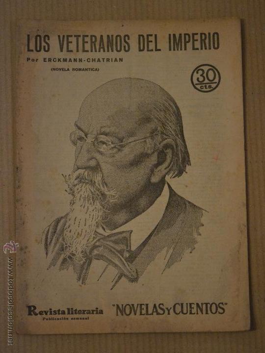LOS VETERANOS DEL IMPERIO. ERCKMANN - CHATRIAN. REVISTA LITERARIA NOVELAS Y CUENTOS Nº 217. 1933 (Libros antiguos (hasta 1936), raros y curiosos - Literatura - Narrativa - Novela Romántica)