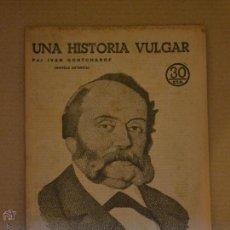 Libros antiguos: UNA HISTORIA VULGAR. IVAN GONTCHAROF. NOVELAS Y CUENTOS Nº 251. 1933. LITERACOMIC.. Lote 41403058