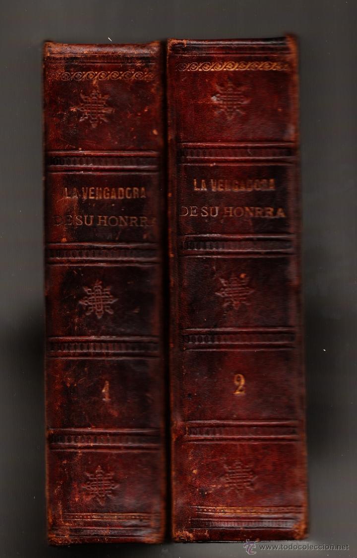 LA VENGADORA DE SU HONRA TOMO I Y II SALVADOR CARRERA ILUSTRACIONES DE A. SERIÑÁ (Libros antiguos (hasta 1936), raros y curiosos - Literatura - Narrativa - Novela Romántica)
