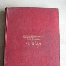 Libros antiguos: EL HIJO AUTOR EMILIO RICHEBOURG EDITORIAL RAMÓN SOPENA HACIA 1931. Lote 41589489