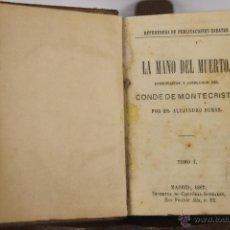 Libros antiguos: D-046. LA MANO DEL MUERTO. ALEJANDRO DUMAS. IMP. CRISTOBAL GONZALEZ. 1867. 2 TOMOS 1 VOL. . Lote 41709397