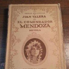 Libros antiguos: OBRAS ESCOGIDAS DE JUAN VARELA. IV. EL COMENDADOR MENDOZA. 1925. MADRID.. Lote 41845962