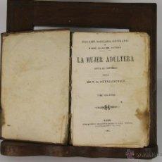 Libros antiguos: D-135. LA MUJER ADULTERA. PEREZ ESCRICH. TIP. MANINI. 1864. . Lote 41942864