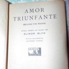 Libros antiguos: VENDO LIBRO, AMOR TRIUNFANTE, (AÑO DE EDICIÓN 1926).. Lote 42186475
