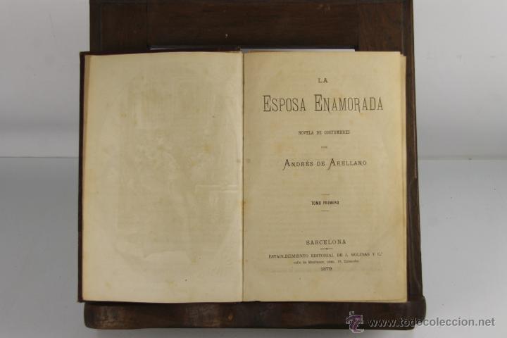 D-255. LA ESPOSA ENAMORADA. ANDRES DE ARELLANO. EDIT. J. MOLINAS. 1879 2 TOMOS. (Libros antiguos (hasta 1936), raros y curiosos - Literatura - Narrativa - Novela Romántica)