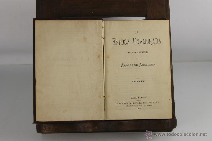 Libros antiguos: D-255. LA ESPOSA ENAMORADA. ANDRES DE ARELLANO. EDIT. J. MOLINAS. 1879 2 TOMOS. - Foto 2 - 42263330