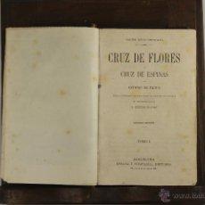 Libros antiguos: D-263. CRUZ DE FLORES Y CRUZ DE ESPINAS. ANTONIO DE PADUA. EDIT ESPASA. S/F. 2 TOMOS 1 VOL. . Lote 42265747