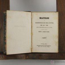 Libros antiguos: D-265. MATILDE O MEMORIAS DE UNA JOVEN. M.E. SUE. TIP. P. MELLADO. 1846. 3 VOL. . Lote 42266144