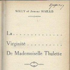 Libros antiguos: WILLY ET JEANNE MARAIS, LA VIRGINITÉ DE MADEMOISELLE THULETTE, PARIS ALBIN MICHEL 316 PÁGS. Lote 42396840