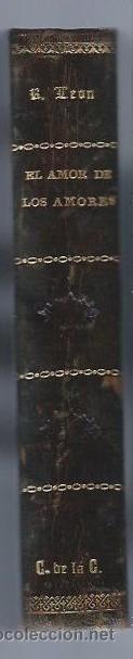 Libros antiguos: RICARDO LEÓN, EL AMOR DE LOS AMORES, RENACIMIENTO, MADRID 1915, 340PÁGS, 15X20CM - Foto 2 - 42414822