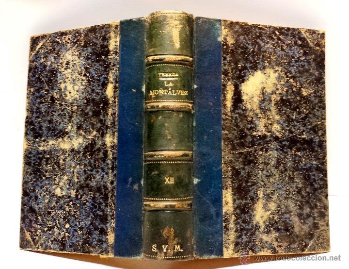 LA MONTALVEZ, POR DON JOSE MARIA DE PEREDA. IMPRENTA Y FUNDICION DE M.TELLO. AÑO 1888 (Libros antiguos (hasta 1936), raros y curiosos - Literatura - Narrativa - Novela Romántica)