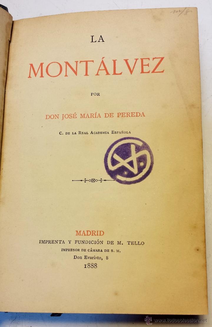 Libros antiguos: LA MONTALVEZ, POR DON JOSE MARIA DE PEREDA. IMPRENTA Y FUNDICION DE M.TELLO. AÑO 1888 - Foto 2 - 42585923