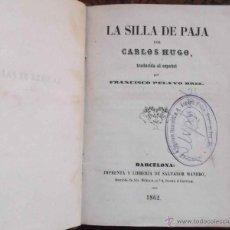 Libros antiguos: CARLOS HUGO – LA SILLA DE PAJA – BARCELONA 1862. Lote 42611158