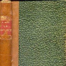 Libros antiguos: PEDRO MATA – LA CATORCE – AÑO 1915 . Lote 42611956