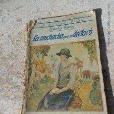 Libros antiguos: LIBRO LA MUCHACHA QUE SE DECLARO BERTA RUCK 1924 ED. JUVENTUD L-6695. Lote 42753306