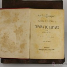 Libros antiguos: D-415. CORONA DE AZAHAR CORONA DE ESPINAS. LUIS VAL. EDOT. RAFAEL TORRES. 2 VOL . Lote 43098003