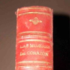 Libros antiguos: LAS MUJERES DE CORAZÓN TOMO 1 Y 2 . ALVARO CARRILLO. RAMON MOLINAS EDITOR. Lote 43292652