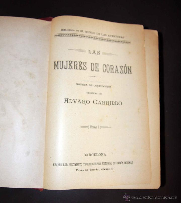 Libros antiguos: LAS MUJERES DE CORAZÓN TOMO 1 Y 2 . ALVARO CARRILLO. RAMON MOLINAS EDITOR - Foto 3 - 43292652