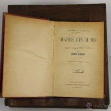 Libros antiguos: D-480. MADRE SIN HIJOS. FLORENCIO CASTELLANO. EDIT. JOAN PONS. 2 VOL . S/F.. Lote 43327435