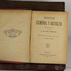 Libros antiguos: D-482. MARTIR CRIMINAL Y ABSUELTA. ALVARO CARRILLO. EDIT. RAFAEL TORRES. 1890. . Lote 43328146