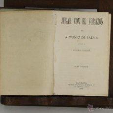 Libros antiguos: D-490. JUGAR CON EL CORAZON. ANTONIO DE PADUA. EDIT. A. RIUDOR. 1876. 2 VOL. . Lote 43330732