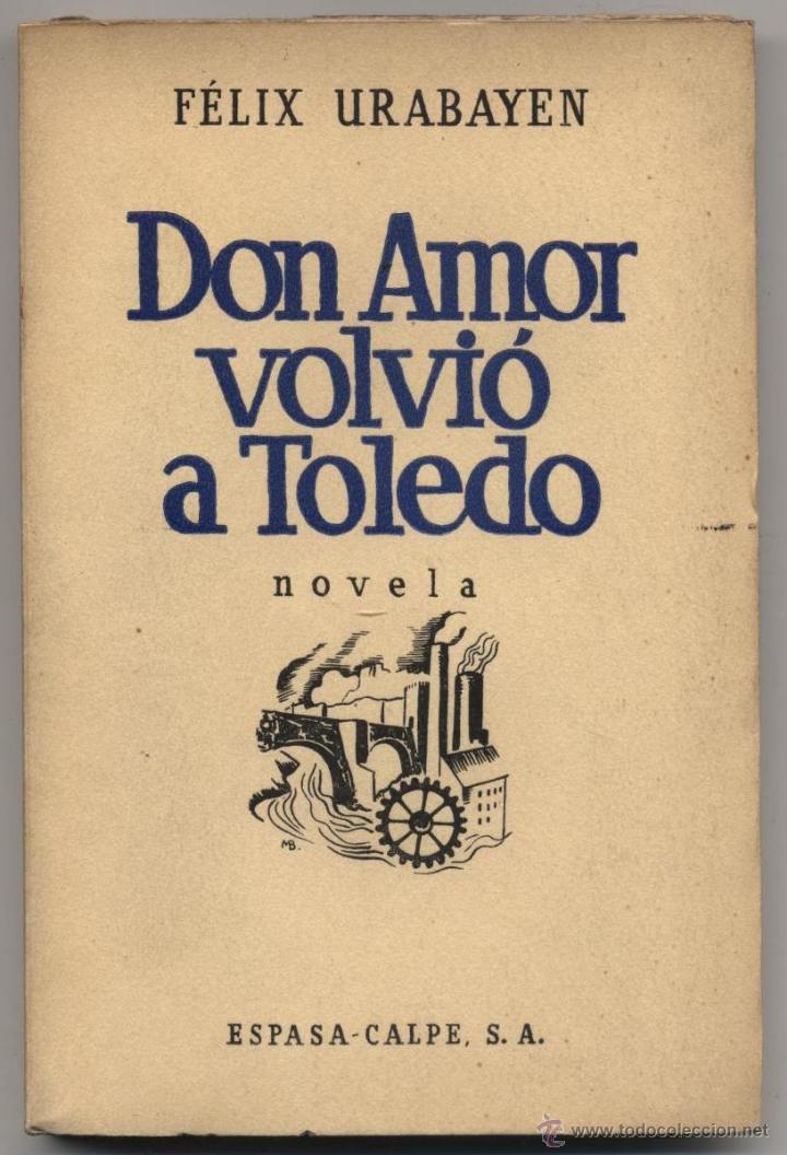 DON AMOR VOLVIÓ A TOLEDO (NOVELA). FÉLIX URABAYEN. ED. ESPASA-CALPE (COL. CONTEMPORÁNEA). MADRID. 19 (Libros antiguos (hasta 1936), raros y curiosos - Literatura - Narrativa - Novela Romántica)