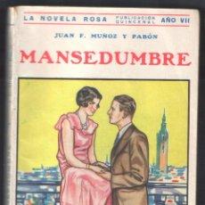 Libros antiguos: .1 NOVELA ROSA ** MANSEDUMBRE ** JUAN F. MUÑOZ Y PABÓN - JULIO 1930 - Nº 157. Lote 43593416