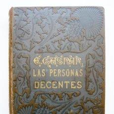 Libros antiguos: LAS PERSONAS DECENTES / E. GASPAR / IMP. HENRICH 1891/ ILUSTRADO. Lote 43672802