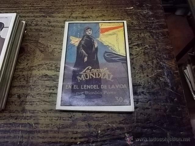3318.- LA NOVELA MUNDIAL-DIONISIO PEREZ-EN EL LENDEL DE LA VIDA (Libros antiguos (hasta 1936), raros y curiosos - Literatura - Narrativa - Novela Romántica)