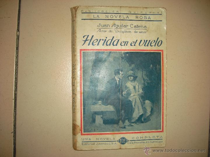 HERIDA EN EL VUELO . JUAN AGUILAR CATENA . LA NOVELA ROSA 1924 (Libros antiguos (hasta 1936), raros y curiosos - Literatura - Narrativa - Novela Romántica)