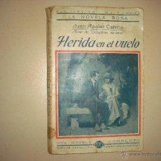 Libros antiguos: HERIDA EN EL VUELO . JUAN AGUILAR CATENA . LA NOVELA ROSA 1924. Lote 43990418