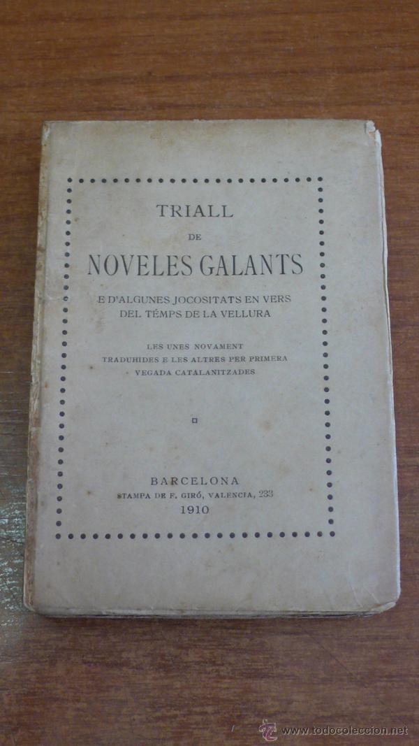 TRIALL DE NOVELES GALANTS E D'ALGUNES JOCOSITATS... 1910. EDICIÓ 50 EXEMPLARS EN PAPER DE FIL. (Libros antiguos (hasta 1936), raros y curiosos - Literatura - Narrativa - Novela Romántica)