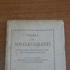 Libros antiguos: TRIALL DE NOVELES GALANTS E D'ALGUNES JOCOSITATS... 1910. EDICIÓ 50 EXEMPLARS EN PAPER DE FIL.. Lote 44069735