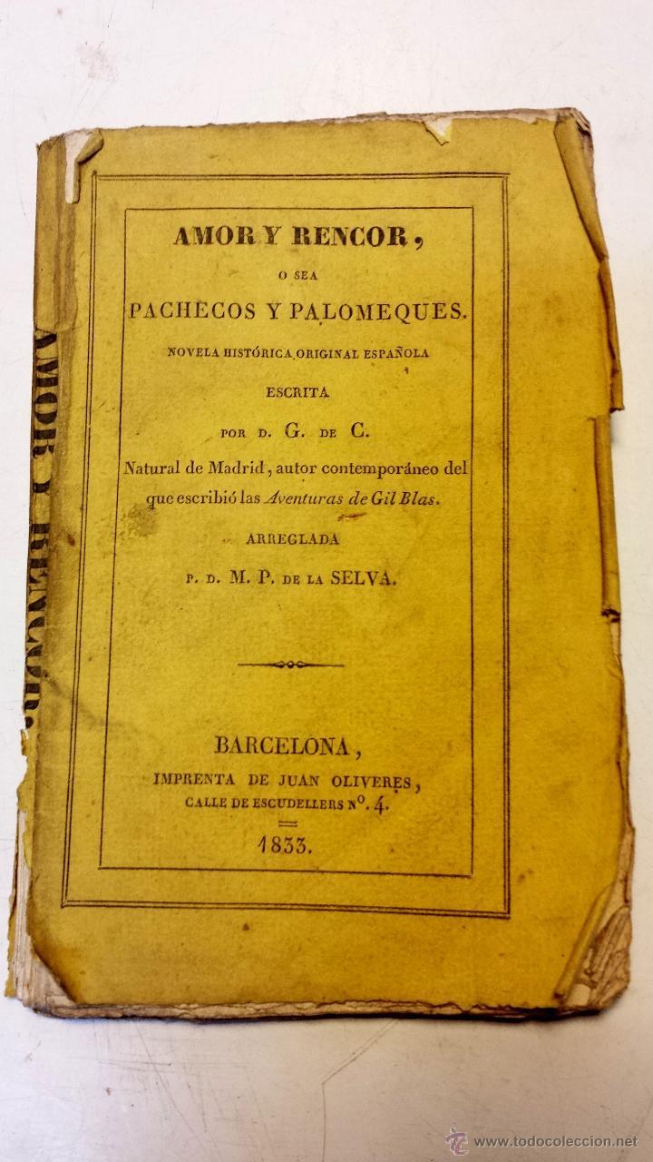AMOR Y RENCOR O SEA PACHECOS Y PALOMEQUES. POR GONZALO DE CESPEDES Y MENESES.AÑO 1833.VER (Libros antiguos (hasta 1936), raros y curiosos - Literatura - Narrativa - Novela Romántica)