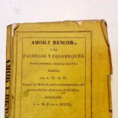 Libros antiguos: AMOR Y RENCOR O SEA PACHECOS Y PALOMEQUES. POR GONZALO DE CESPEDES Y MENESES.AÑO 1833.VER. Lote 44236916