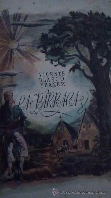 LA BARRACA / V. BLASCO IBAÑEZ / PRECIOSA TIRADA ILUSTRADA POR BENLLIURE /1ª EDICIÓN / 1929 (Libros antiguos (hasta 1936), raros y curiosos - Literatura - Narrativa - Novela Romántica)