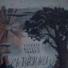 Libros antiguos: LA BARRACA / V. BLASCO IBAÑEZ / PRECIOSA TIRADA ILUSTRADA POR BENLLIURE /1ª EDICIÓN / 1929. Lote 44428021