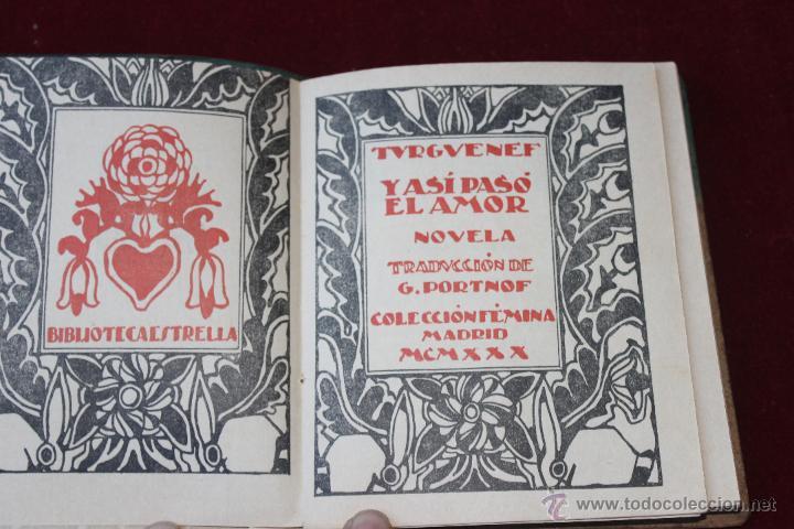 Libros antiguos: Y ASI PASO EL AMOR DE TURGVENEF COLECCION FEMENINA MADRID 1930 - Foto 2 - 44461116