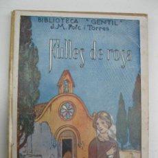 Libros antiguos: FULLES DE ROSA - J. Mª FOLCH I TORRES - BIBLIOTECA GENTIL Nº 14 - EN CATALÁN - AÑO 1925.. Lote 44786096