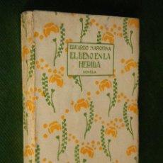 Libros antiguos: EL BESO EN LA HERIDA, EDUARDO MARQUINA. - 1930 - ILUSTRACIONES SANCHIS YAGO. Lote 45115579