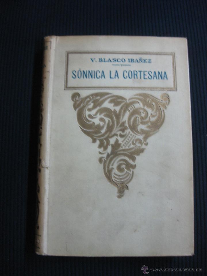 SONNICA LA CORTESANA. V. BLASCO IBAÑEZ. ED. PROMETEO. (Libros antiguos (hasta 1936), raros y curiosos - Literatura - Narrativa - Novela Romántica)