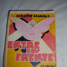 Libros antiguos: LIBRO ENTRE DOS FRENTES, 1930. Lote 46064608