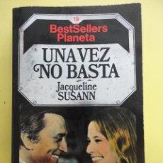 Libros antiguos: UNA VEZ NO BASTA, JACQUELINE SUSANN.. Lote 46333919
