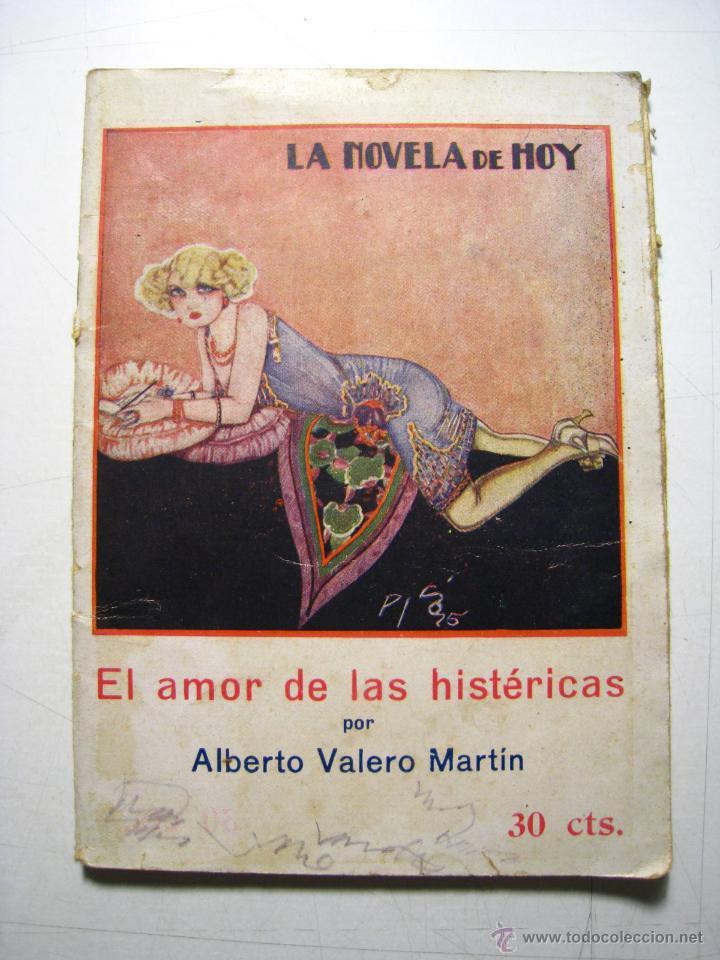 EL AMOR DE LAS HISTERICAS - LA NOVELA DE HOY - ED. ATLANTIDA (Libros antiguos (hasta 1936), raros y curiosos - Literatura - Narrativa - Novela Romántica)