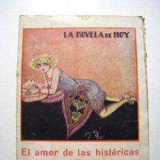 Libros antiguos: EL AMOR DE LAS HISTERICAS - LA NOVELA DE HOY - ED. ATLANTIDA. Lote 46538674