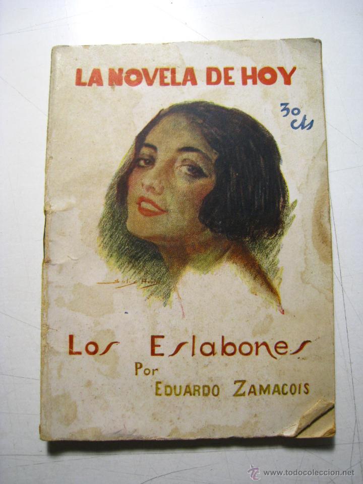 LOS ESLABONES - LA NOVELA DE HOY - ED. ATLANTIDA (Libros antiguos (hasta 1936), raros y curiosos - Literatura - Narrativa - Novela Romántica)
