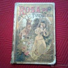 Libros antiguos: ROSA DE TANEMBURGO, CRISTOBAL SCHMID, ORTEGA HERNÁNDEZ, CALLEJA, MADRID, 152 PÁG, 19X13CM . Lote 46576796