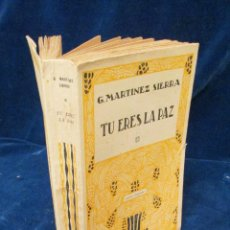 Libros antiguos: LIBRO TU ERES LA PAZ.G. MARTÍNEZ SIERRA. 6ª EDIC. EDIT. PUEYO S.L. MADRID 1934.. Lote 46621918