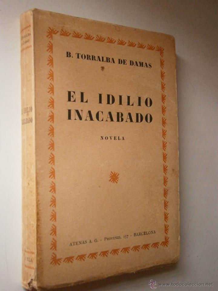 Libros antiguos: EL IDILIO INACABADO TORRALBA DE DAMAS Atenas 1928 - Foto 2 - 46712768